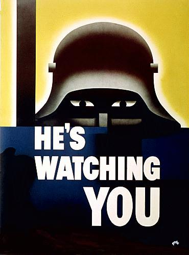 WWII propaganda poster - He's Watching You